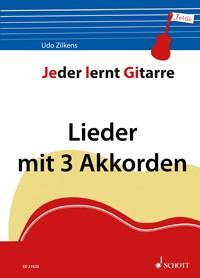 Jeder lernt Gitarre - Lieder mit 3 Akkorden