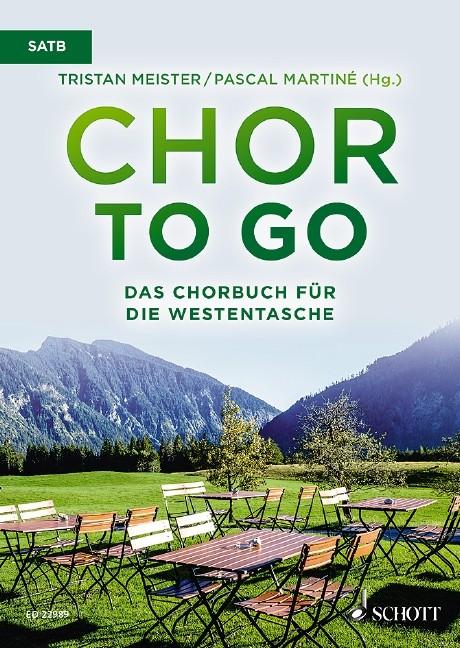 Chor to go - Das Chorbuch für die Westentasche - alle Downloads